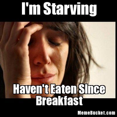 I'm starving