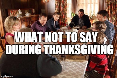 what not to say during thanksgiving