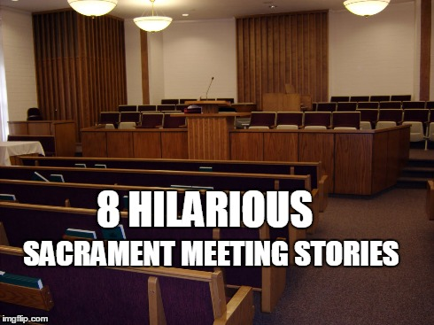 sacrament meeting stories