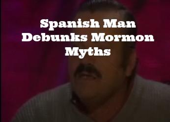 Spanish Guy Debunks Mormon1