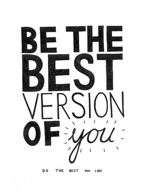be the best version of you can be