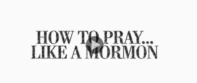 how to pray like a mormon
