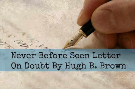 Hugh b Brown Letter Letter on Doubt by Hugh b