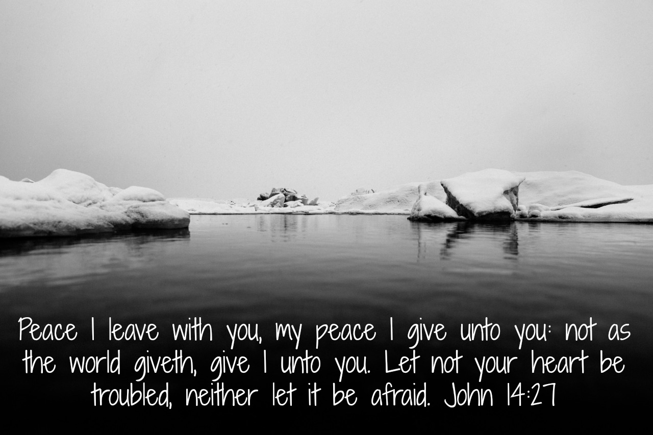 Peace I leave unto you not as the world giveth, give I unto you